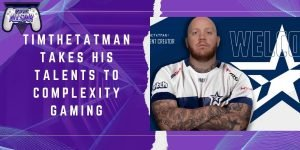 TimTheTatman Takes his Talents to Complexity Gaming