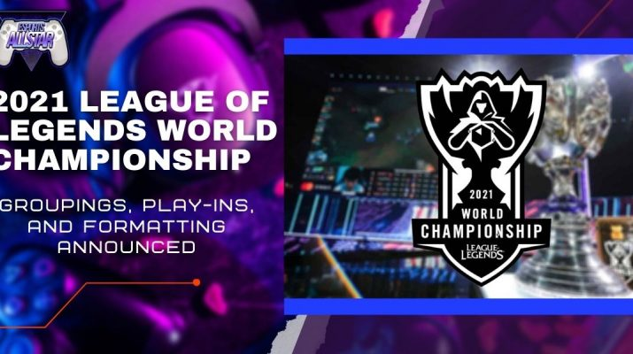 2021 League of Legends World Championship Groupings, Play-ins, and Formatting Announced