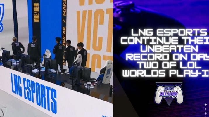 LNG Esports Continue Their Unbeaten Record on Day Two of LoL Worlds Play-In